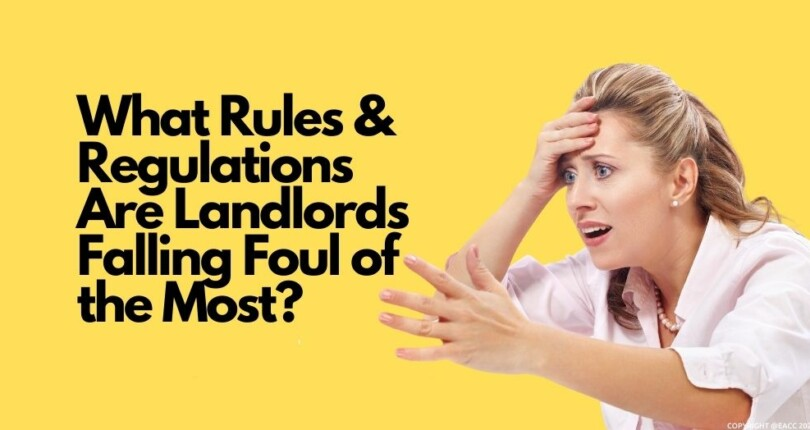 What Rules & Regulations Are Landlords Falling Foul Of The Most?