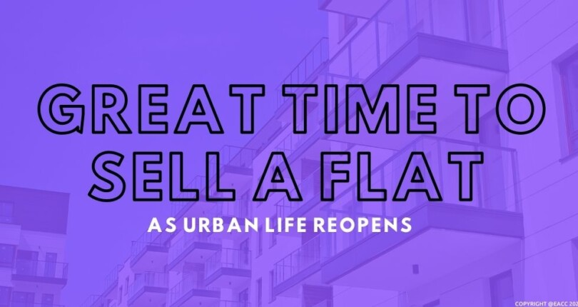 Great Time To Sell A Flat As Urban Life Reopens
