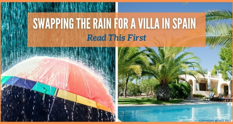 Swapping The Rain For A Villa In Spain – Read This First